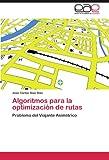 Algoritmos para la Optimización de Rutas, José Carlos Díaz Díaz, 3659003921