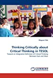 Thinking Critically about Critical Thinking in Tesol, Megumi Oda, 3838372050