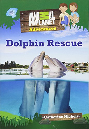 Dolphin Rescue (Animal Planet Adventures Chapter Books #1) (Volume (Animal Rescue Boat)