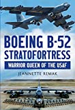 Boeing B-52 Stratofortress: Warrior Queen of the USAF
