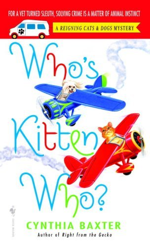 Who's Kitten Who? (Reigning Cats and Dogs Mystery Book 6)