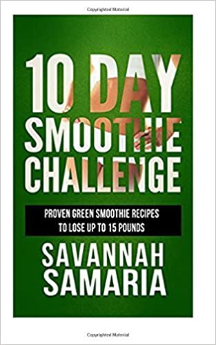 Book Smoothies: 10 Day Green Smoothie Cleanse: Proven Recipes To Lose Up To 15 Pounds (FREE Books, Best Smoothie Recipes, Detox Smoothies, Cleanse) by Savannah Samaria (2016-02-01)