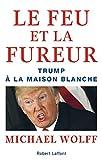 Kindle Store : Le Feu et la Fureur (French Edition)