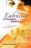 Embracing a Concrete Desert, Lynne E. Chandler, 1841016861
