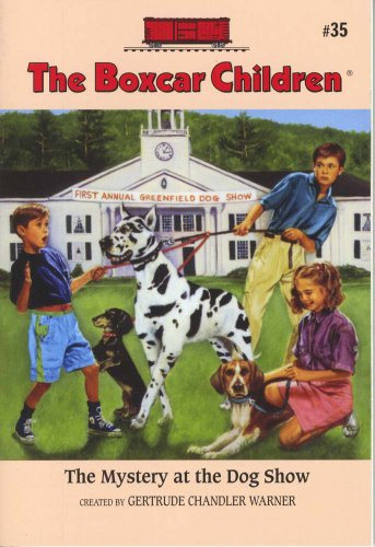 The Mystery at the Dog Show (The Boxcar Children Mysteries) - Book #35 of the Boxcar Children