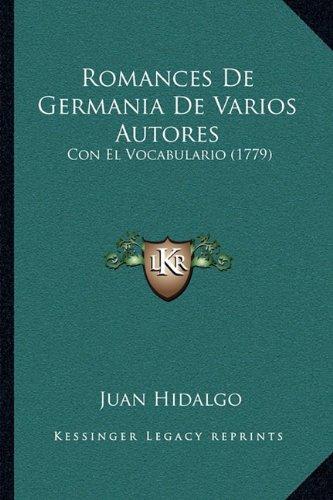 Romances De Germania De Varios Autores: Con El Vocabulario (1779) (Spanish Edition)