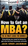 img - for How to Get an MBA? The Ultimate Guide For Dummies: Everything you need to know to get into the best business schools book / textbook / text book