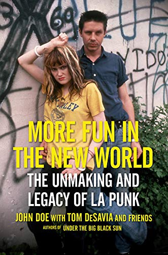 More Fun in the New World: The Unmaking and Legacy of L.A. Punk ()