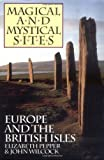 Magical and Mystical Sites, Elizabeth Pepper and John Wilcock, 0933999445