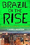 Brazil on the Rise, Larry Rohter, 0230618871