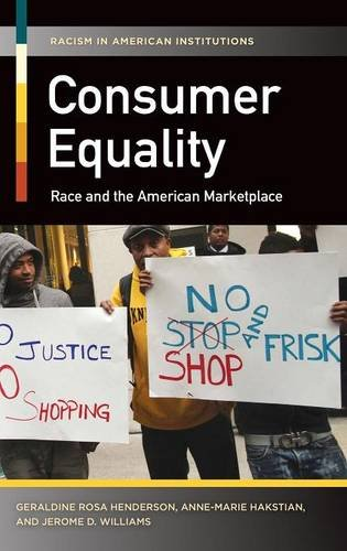 Consumer Equality: Race and the American Marketplace (Racism in American Institutions)