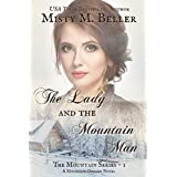 The Lady and the Mountain Man (The Mountain Series) (Volume 1)