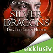 Drachen lieben heißer (Silver Dragons 3) | Katie MacAlister
