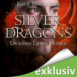 Drachen lieben heißer (Silver Dragons 3) Hörbuch
