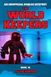 The World Keepers Book 16: A Roblox Themed Action/Adventure For Ages 9 +