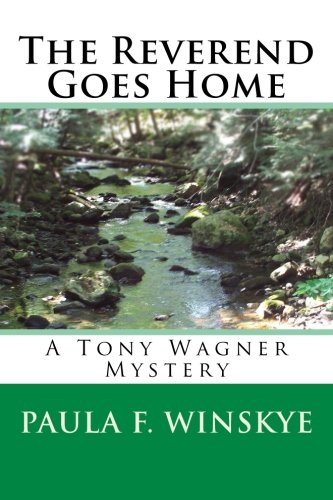 The Reverend Goes Home: A Tony Wagner Mystery (Tony Wagner Mysteries) (Volume 2)