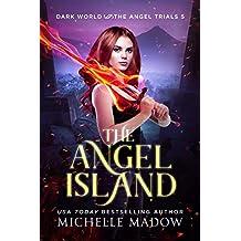 The Angel Island (Dark World: The Angel Trials Book 5)