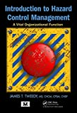 Introduction to Hazard Control Management: A Vital Organizational Function by