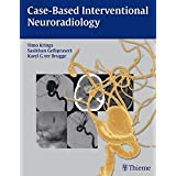 Case-Based Interventional Neuroradiology by Timo Krings (2011-01-04)