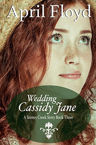 Wedding Cassidy Jane (A Stoney Creek Story Book 3)