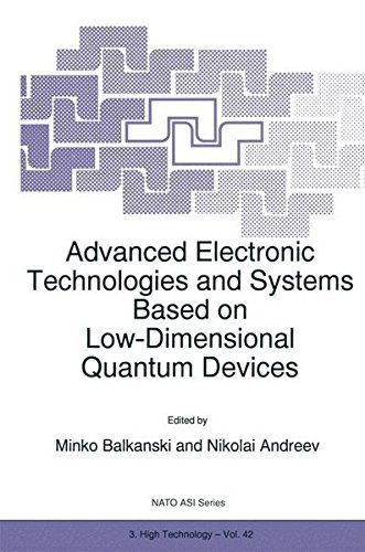 Download Advanced Electronic Technologies and Systems Based on Low-Dimensional Quantum Devices (Nato Science Partnership Subseries: 3) Pdf