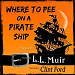 Where to Pee on a Pirate Ship | L. L. Muir