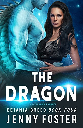 The Dragon: A SciFi Alien Romance (Betania Breed Book 4)