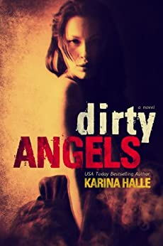 Dirty Angels (Dirty Angels #1) by [Halle, Karina]
