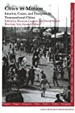 Cities in Motion : Interior, Coast, and Diaspora in Transnational China, Strand, David and Cochran, Sherman, 155729089X