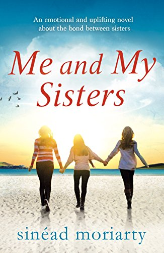 Me and My Sisters: An emotional and uplifting novel about the bond between sisters (The Devlin Sisters Book 1)