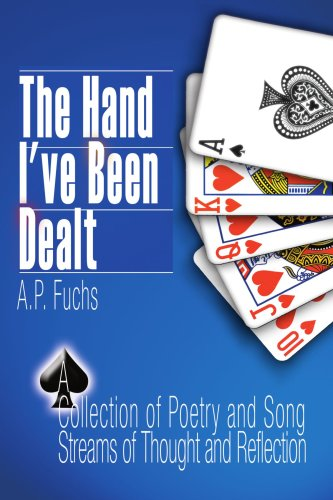 Download The Hand I've Been Dealt: A Collection of Poetry and Song Streams of Thought and Reflection PDF