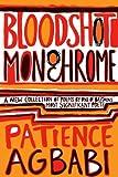 Bloodshot Monochrome, Patience Agbabi, 1847671535