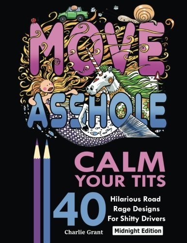 Calm Your Tits  40 Hilarious Road Rage Coloring Book For Adults