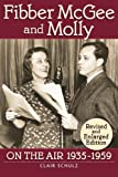 Fibber McGee and Molly: On the Air 1935-1959: Revised and Enlarged Edition