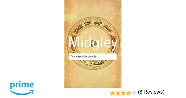 Amazon the myths we live by routledge classics volume 41 amazon the myths we live by routledge classics volume 41 9780415610247 mary midgley books fandeluxe Choice Image