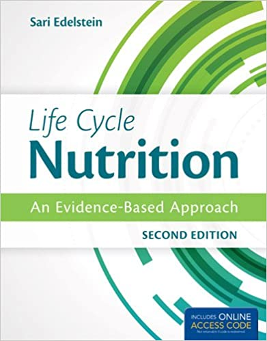 Life Cycle Nutrition: An Evidence-Based Approach Sari Edelstein