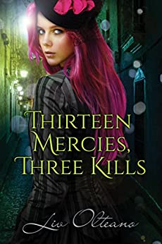 Thirteen Mercies, Three Kills by [Olteano, Liv]