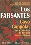 img - for Los Farsantes: Caso Coppola, una Cronica de Fin del Menemismo (English and Spanish Edition) book / textbook / text book