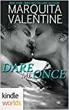 Dare To Love Series: Dare Me Once (Kindle Worlds Novella)