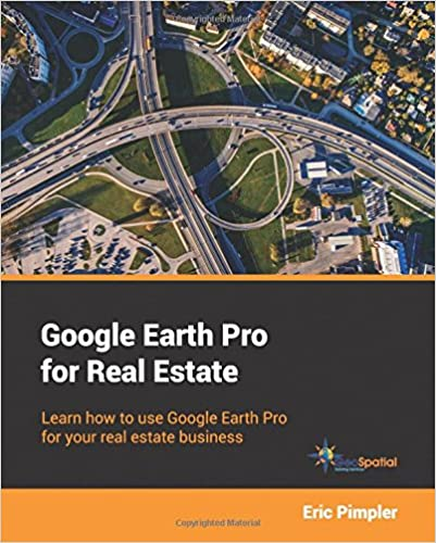 Google Earth Pro for Real Estate