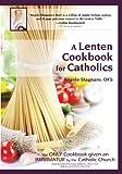 A Lenten Cookbook for Catholics