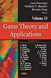 Game Theory and Applications. Volume 13, L. A. Petrosian and V. V. Mazalov, 1604562978