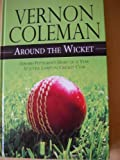 Around the Wicket, Vernon Coleman, 1846172497