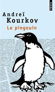 Le pingouin : roman, Kurkov, Andrej Jurevic