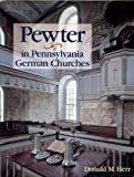 Pewter in Pennsylvania German Churches, Herr, Donald M., 0911122605