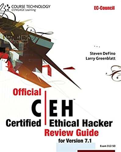 official certified ethical hacker review guide for version 7 1 rh amazon com official certified ethical hacker review guide by steven defino pdf official certified ethical hacker review guide for version 7.1