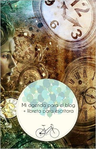 Mi agenda para el blog + libreta para escritora: eud ...