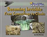 Becoming Invisible: From Camouflage to Cloaks (Great Idea)