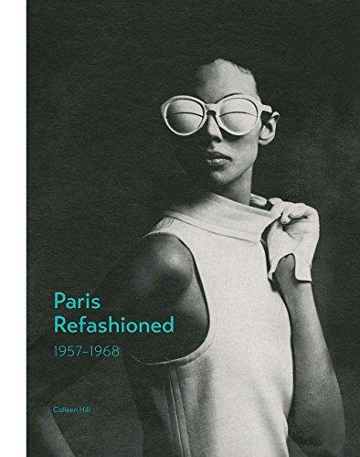 Paris Refashioned, 1957–1968