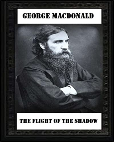 The Flight of the Shadow (1891), by George MacDonald